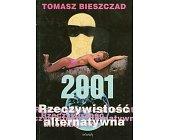 Szczegóły książki 2001 RZECZYWISTOŚĆ ALTERNATYWNA
