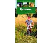 Szczegóły książki MAZOWSZE. TURYSTYKA ROWEROWA