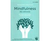 Szczegóły książki MINDFULNESS DLA ZDROWIA