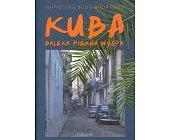 Szczegóły książki KUBA. DALEKA, PIĘKNA WYSPA