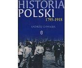 Szczegóły książki HISTORIA POLSKI 1795 - 1918