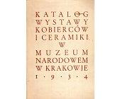 Szczegóły książki KATALOG WYSTAWY KOBIERCÓW I CERAMIKI W MUZEUM NARODOWYM W KRAKOWIE 1934