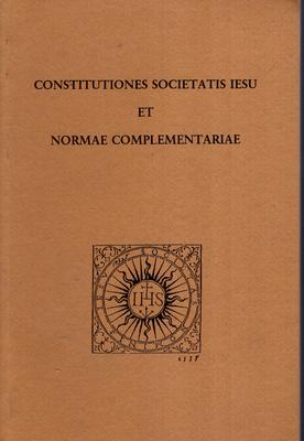 CONSTITUTIONES SOCIETATIS IESU ET NORMAE COMPLEMENTARIAE
