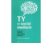 Szczegóły książki TY W SOCIAL MEDIACH