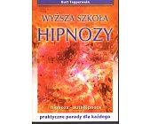 Szczegóły książki WYŻSZA SZKOŁA HIPNOZY