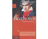 Szczegóły książki BEETHOVEN - BIOGRAFIA GENIUSZA - 2 TOMY