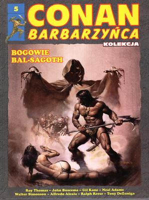 CONAN BARBARZYŃCA - BOGOWIE BAL-SAGOTH (5)