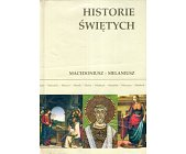 Szczegóły książki HISTORIE ŚWIĘTYCH - TOM 10 - MACEDONIUSZ - MELANIUSZ