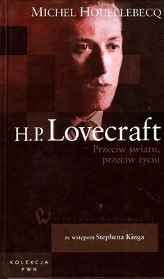 H. P. LOVECRAFT. PRZECIW ŚWIATU I ŻYCIU