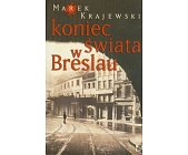 Szczegóły książki KONIEC ŚWIATA W BRESLAU
