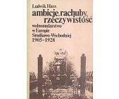 Szczegóły książki AMBICJE, RACHUBY, RZECZYWISTOŚĆ - WOLNOMULARSTWO W EUROPIE ŚRODKOWO-WSCHODNIEJ 1905-1928