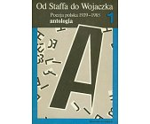 Szczegóły książki OD STAFFA DO WOJACZKA - POEZJA POLSKA 1939 - 1985 - ANTOLOGIA - 2 TOMY