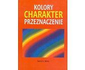 Szczegóły książki KOLORY, CHARAKTER, PRZEZNACZENIE