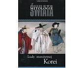 Szczegóły książki LUDY STAROŻYTNEJ KOREI - MITOLOGIE ŚWIATA