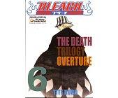 Szczegóły książki BLEACH - 6 - THE DEATH TRILOGY OVERTURE