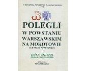 Szczegóły książki POLEGLI W POWSTANIU WARSZAWSKIM NA MOKOTOWIE...