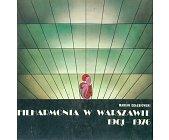 Szczegóły książki FILHARMONIA W WARSZAWIE 1901 - 1976