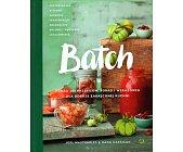 Szczegóły książki BATCH. PONAD 200 PRZEPISÓW, PORAD I WSKAZÓWEK DLA DOBRZE ZAKRĘCONEJ KUCHNI