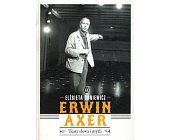 Szczegóły książki ERWIN AXER - TEATR SŁOWA I MYŚLI