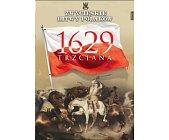 Szczegóły książki TRZCIANA 1629 (ZWYCIĘSKIE BITWY POLAKÓW, TOM 58)