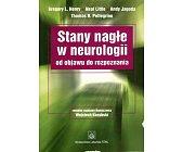 Szczegóły książki STANY NAGŁE W NEUROLOGII OD OBJAWU DO ROZPOZNANIA