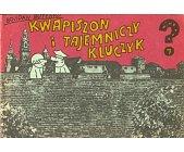 Szczegóły książki KWAPISZON (7) - KWAPISZON I TAJEMNICZY KLUCZYK