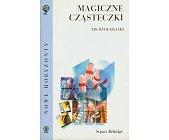 Szczegóły książki MAGICZNE CZĄSTECZKI - JAK DZIAŁAJĄ LEKI