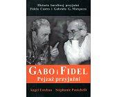 Szczegóły książki GABO I FIDEL. PEJZAŻ PRZYJAŹNI