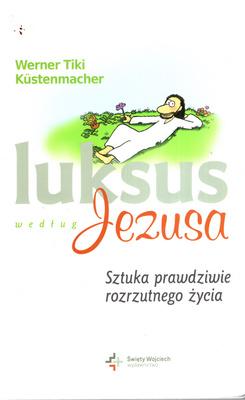 LUKSUS WEDŁUG JEZUSA