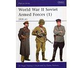 Szczegóły książki WORLD WAR II SOVIET ARMED FORCES (1): 1939-41 (OSPREY PUBLISHING)