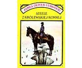 Szczegóły książki STEELE Z KRÓLEWSKIEJ KONNEJ. TAJEMNICA JOHNA KEITHA