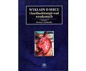 Szczegóły książki WYKŁADY O SERCU I KARDIOCHIRURGII WAD WRODZONYCH
