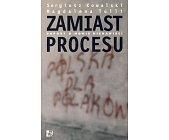 Szczegóły książki ZAMIAST PROCESU - RAPORT O MOWIE NIENAWIŚCI