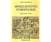 Szczegóły książki SPOŁECZEŃSTWO STAROPOLSKIE - 4 TOMY