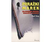 Szczegóły książki PORAŻKI MAREK - NAJWIĘKSZE WPADKI REKINÓW BIZNESU