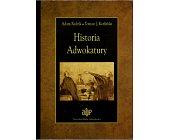 Szczegóły książki HISTORIA ADWOKATURY