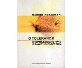 Szczegóły książki O TOLERANCJI W SPOŁECZEŃSTWIE I PRAWIE HOLENDERSKIM