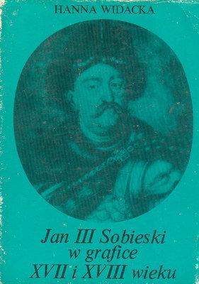 JAN III SOBIESKI W GRAFICE XVII I XVIII WIEKU