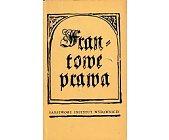 Szczegóły książki FRANTOWE PRAWA: ORYGINAŁ STAROCZESKI Z 1518 R