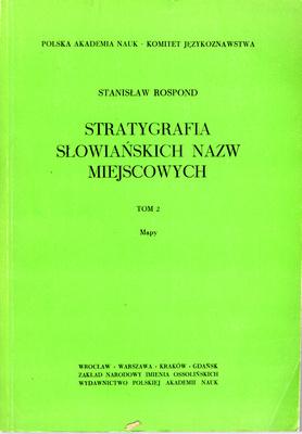 STRATYGRAFIA SŁOWIAŃSKICH NAZW MIEJSCOWOŚCI - TOM 2 (MAPY)