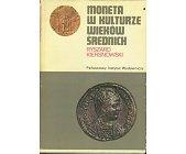 Szczegóły książki MONETA W KULTURZE WIEKÓW ŚREDNICH (CERAM)