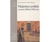 Szczegóły książki MALARSTWO POLSKIE OD OKOŁO 1890 DO 1945 ROKU