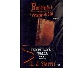 Szczegóły książki PAMIĘTNIKI WAMPIRÓW - KSIĘGA 1