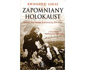 Szczegóły książki ZAPOMNIANY HOLOKAUST