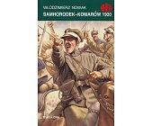 Szczegóły książki SAMHORODEK - KOMARÓW 1920 (HISTORYCZNE BITWY)