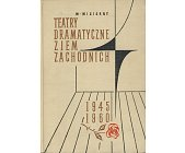 Szczegóły książki TEATRY DRAMATYCZNE ZIEM ZACHODNICH 1945-1960