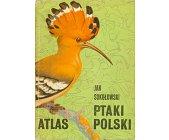 Szczegóły książki PTAKI POLSKI - ATLAS