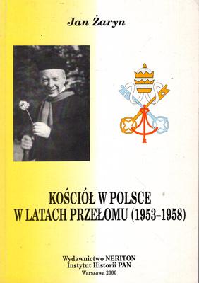 KOŚCIÓŁ W POLSCE W LATACH PRZEŁOMU (1953 - 1958)