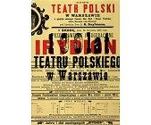 Szczegóły książki 100 LAT TEATRU POLSKIEGO W WARSZAWIE