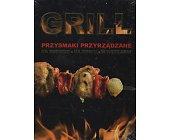 Szczegóły książki GRILL. PRZYSMAKI PRZYRZĄDZANIE NA RUSZCIE, NA OGNIU, W WĘDZARNI